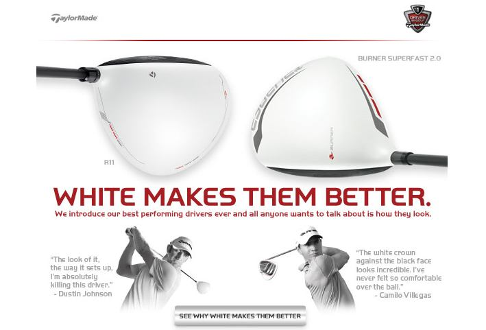 Really TaylorMade? White is BETTER?