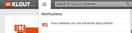 Klout Appoints Me Expert On Mothers?
